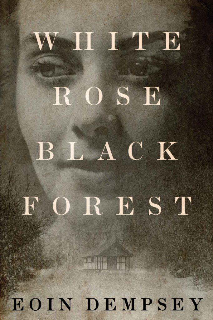 White Rose, Black Forest by Eoin Dempsey [ePub]