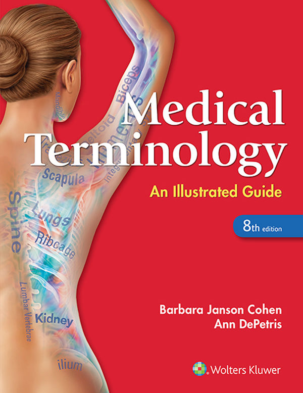 Medical Terminology: An Illustrated Guide, 8th Edition by Barbara Janson Cohen, Ann DePetris [ePub] [download]
