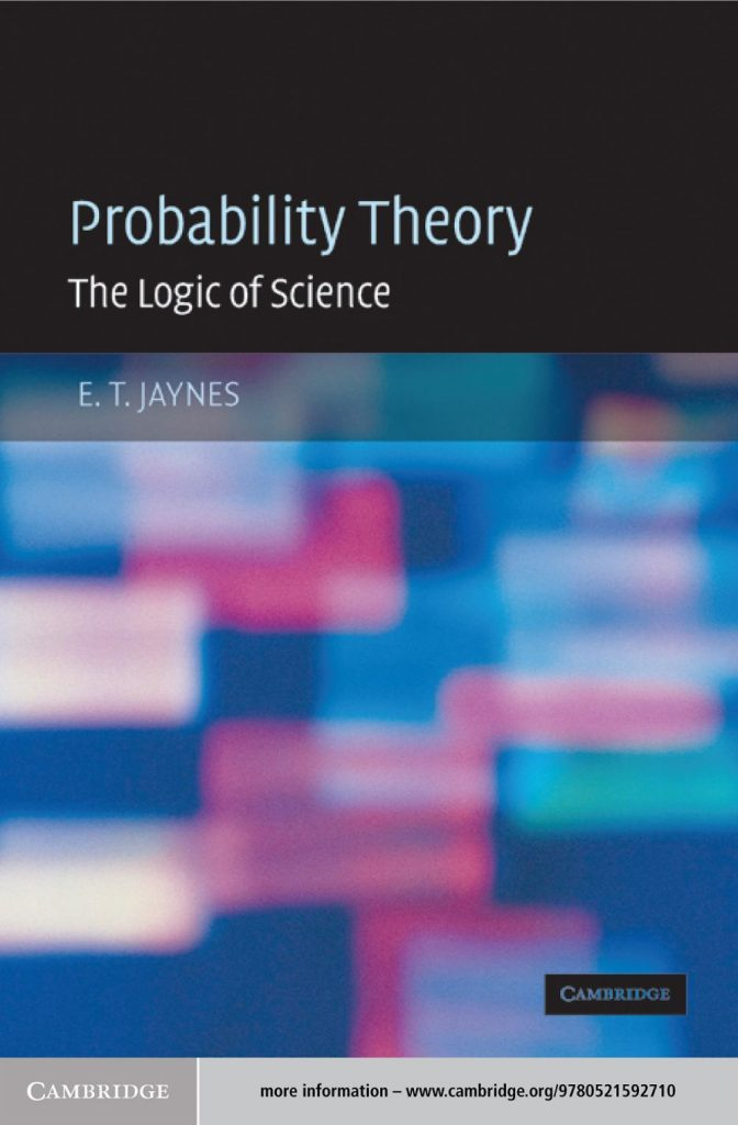 Probability Theory: The Logic of Science by E.T. Jaynes [ePub]