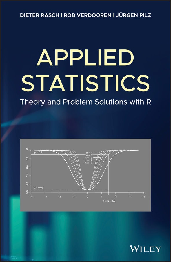Applied Statistics: Theory and Problem Solutions with R by Dieter Rasch, Rob Verdooren, Jürgen Pilz [pdf] [download]