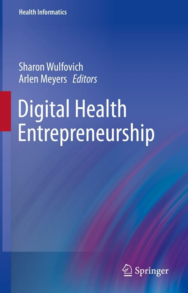Digital Health Entrepreneurship by Sharon Wulfovich, Arlen Meyers [pdf] [download]