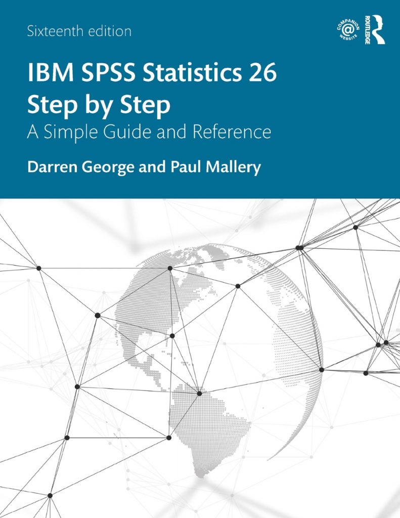 IBM SPSS Statistics 26 Step by Step: A Simple Guide And Reference by Darren George, Paul Mallery [pdf] [download]